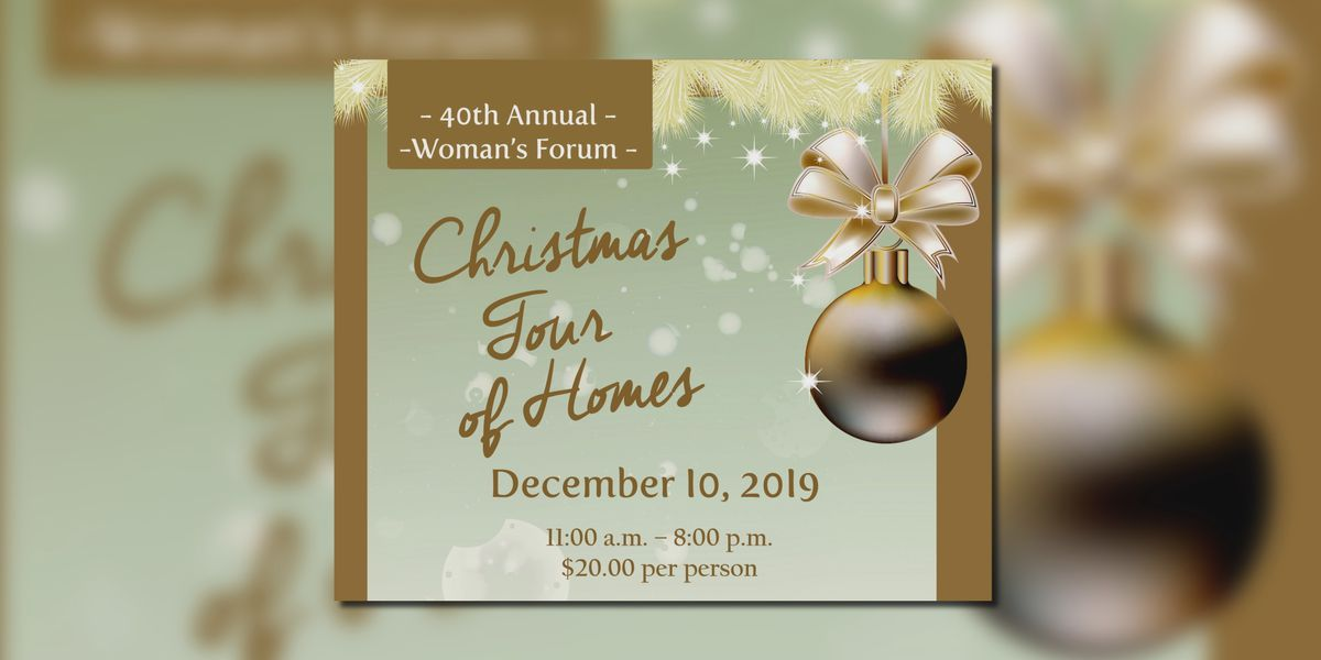 40th Annual Woman's Forum 'Christmas Tour of Homes'
