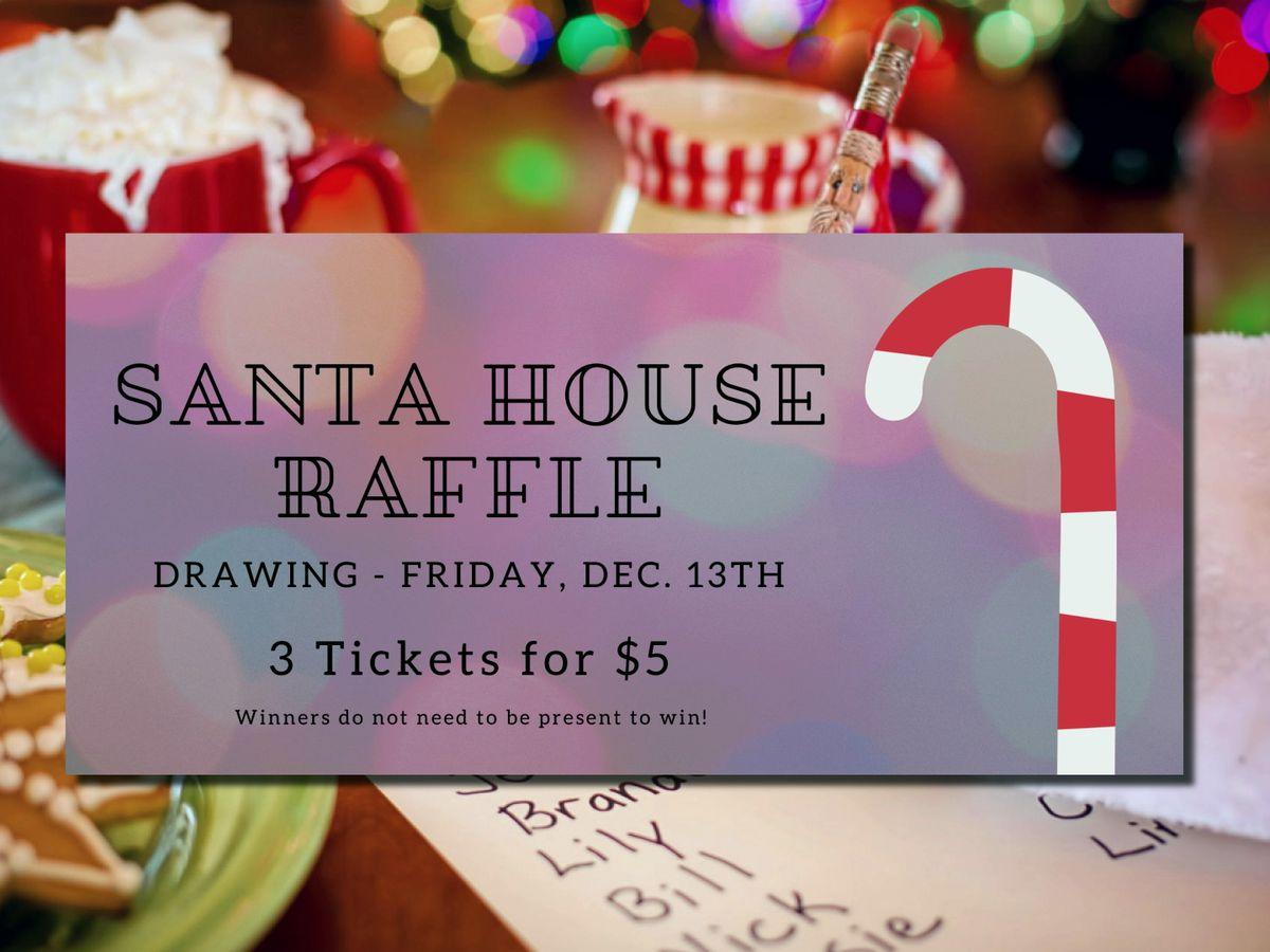Santa House raffle Friday
