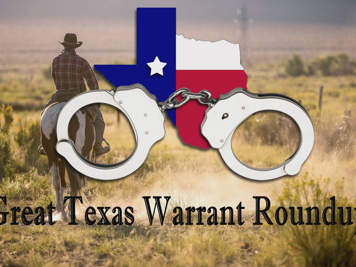 The Great Texas Warrant Roundup has begun