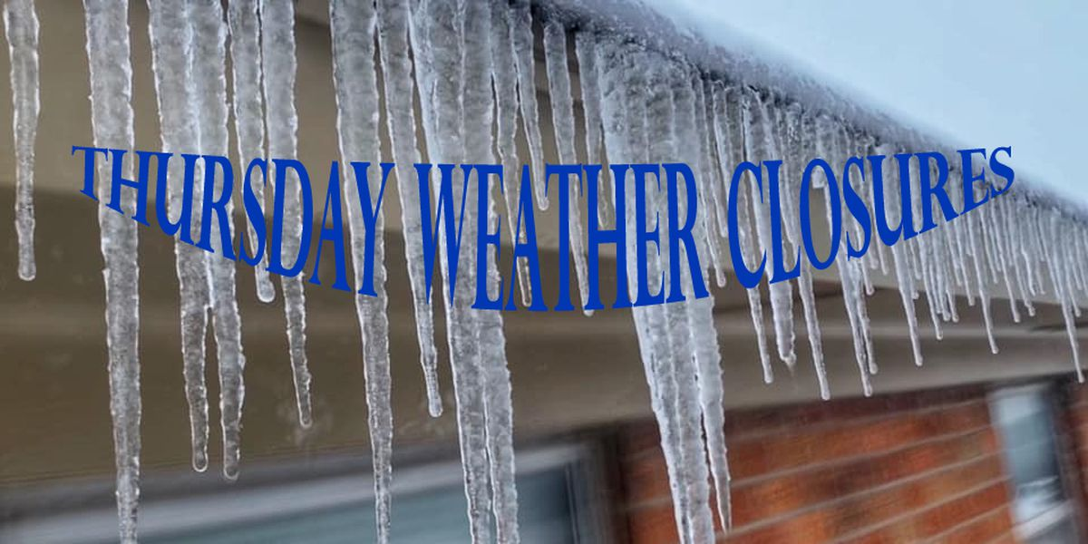 THURSDAY CLOSURES: keeping everyone safe and off the ice