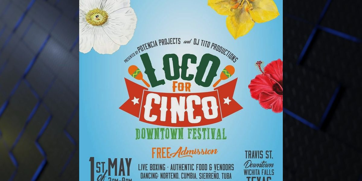 Loco for Cinco Downtown Festival happening Saturday in WF