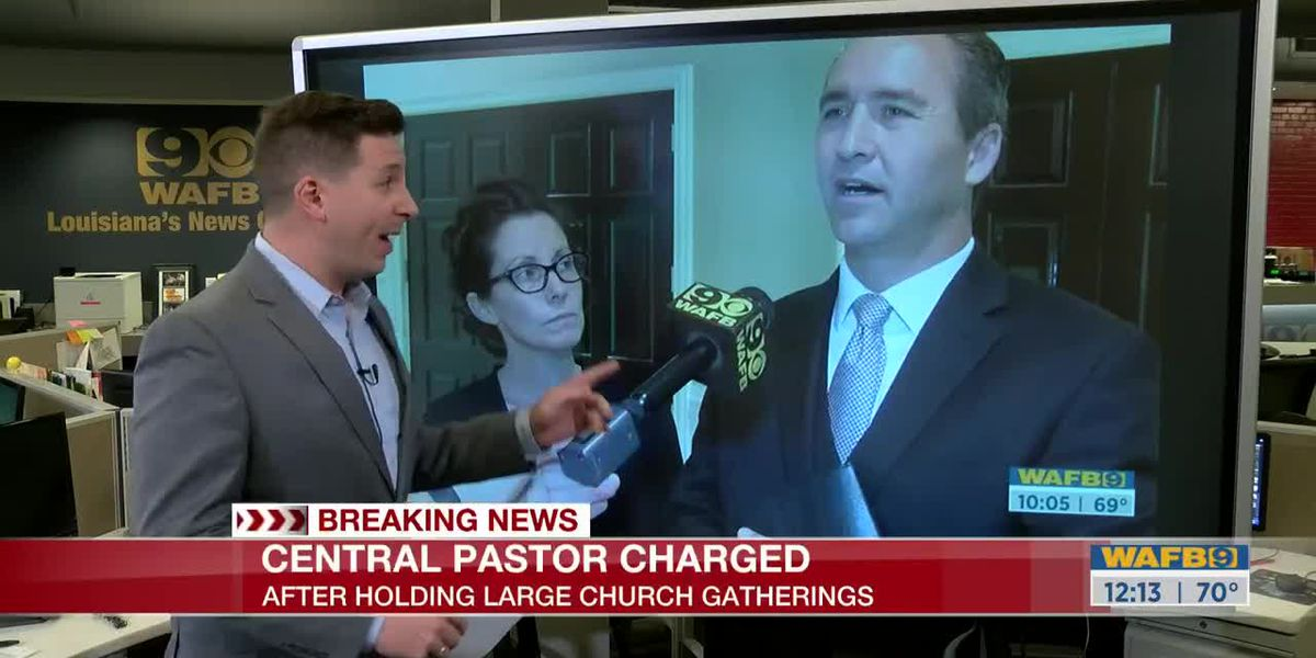 Central pastor charged after holding large church gatherings during Gov. Edwards' stay-at-home order