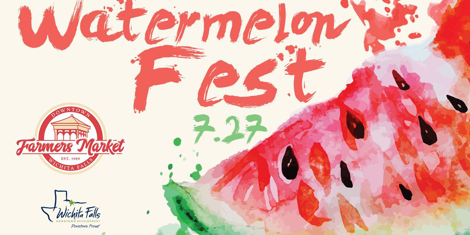 Watermelon Fest at the Wichita Falls Farmer's Market
