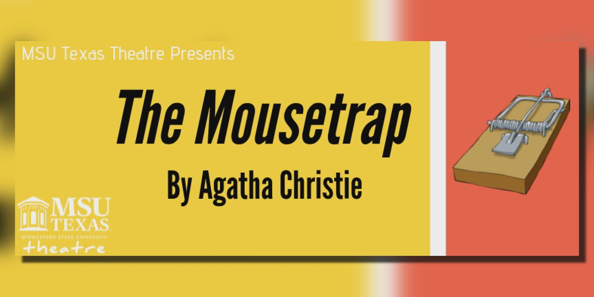 The Mousetrap by Agatha Christie runs this weekend at MSU Texas